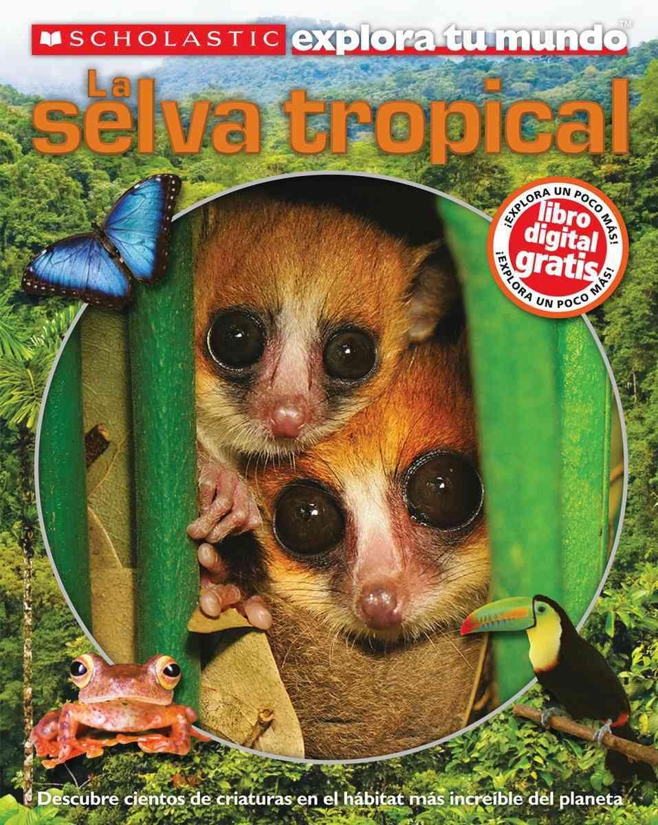 La selva tropical / Rainforests By Arlon, Penelope